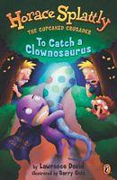 To Catch a Clownasaurus
