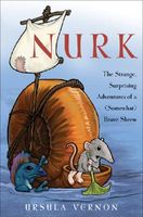 Nurk: The Strange, Surprising Adventures of a Somewhat) Brave Shrew