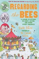 Regarding the Bees: A Lesson in Letters on Honey Dating and Other Sticky Subjects