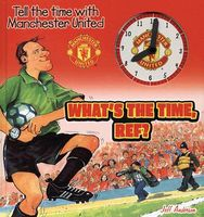 What's the Time, Ref?: Tell the Time with Manchester United