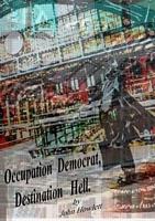 Occupation Democrat, Destination Hell