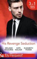 His Revenge Seduction (By Request)