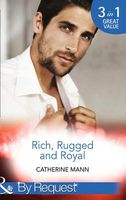 Rich, Rugged And Royal (By Request)