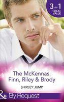 The McKennas: Finn, Riley & Brody (By Request)