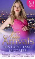 New Arrivals:  His Expectant Mistress