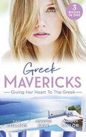 Greek Mavericks: Giving Her Heart to the Greek
