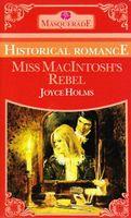 Miss MacIntosh's Rebel