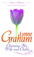 Claiming His Wife And Child (Queens of Romance)