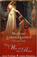 Medieval Lords and Ladies Collection 3: War of the Roses