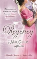 Regency High-Society Affairs, Vol. 3