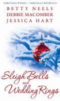Sleigh Bells and Wedding Rings