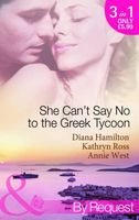 She Can't Say No to the Greek Tycoon (By Request)