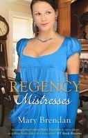 Regency Mistresses (Regency Collection)