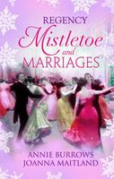 Regency Mistletoe & Marriages