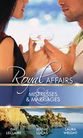 Mistresses & Marriages (Royal Affairs)