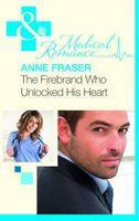 The Firebrand Who Unlocked His Heart