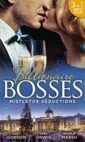 Mistletoe Seductions (Billionaire Bosses)