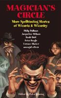 Magician's Circle: More Spellbinding Stories of Wizards & Wizardry