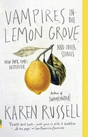 Vampires in the Lemon Grove: Stories