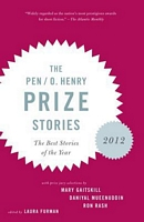 The Pen/O.Henry Prize Stories 2012