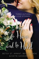 To Have and to Hold (Year of Weddings)