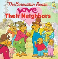 Berenstain Bears Love Their Neighbors