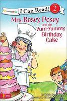 Mrs. Rosey Posey and the Yum-Yummy Birthday Cake