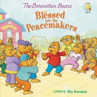 The Berenstain Bears Blessed Are the Peacemakers by Stan Berenstain; Jan Berenstain