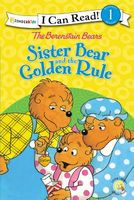 The Berenstain Bears Sister Bear and the Golden Rule