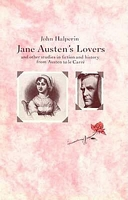 Jane Austen's Lovers: And Other Studies in Fiction and History from Austen to Le Carre