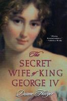 The Secret Wife of George IV