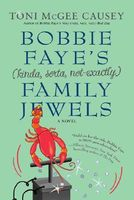 Bobbie Faye and the (Kinda Sorta, Not Exactly) Family Jewels