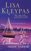 Christmas Eve at Friday Harbor / Christmas With Holly by Lisa Kleypas