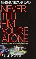 Never Tell Him You're Alone