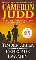 Timber Creek / Renegade Lawmen
