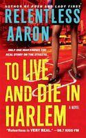 To Live & Die in Harlem