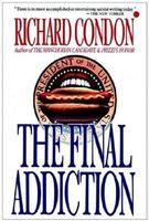 The Final Addiction