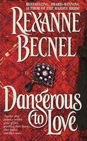 Dangerous To Love by Rexanne Becnel