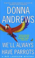 We'll Always Have Parrots by Donna Andrews