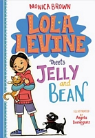 Lola Levine Meets Jelly and Bean by Monica Brown