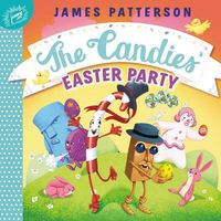 The Candies' Easter Party by James Patterson