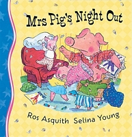 Mrs Pig's Night Out