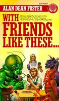 With Friends Like These by Alan Dean Foster