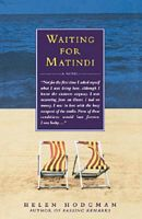 Waiting for Matindi by Helen Hodgman