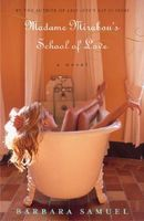 Madame Mirabou's School of Love / The Scent of Hours