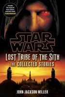 Star Wars: Lost Tribe of the Sith: The Collected Stories by John Jackson Miller