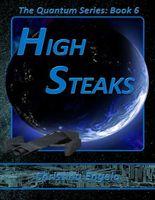 The Quantum Series Book 6 - High Steaks Ms