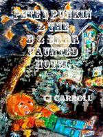 Petey Punkin' & the B & Brrr Haunted Hotel