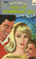 Heir to Windrush Hill by Essie Summers