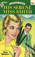 His Serene Miss Smith by Essie Summers